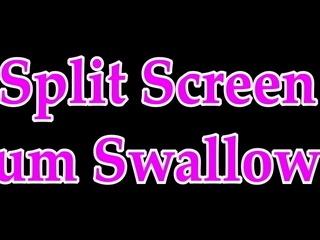 Split Screen Cum Swallow 5